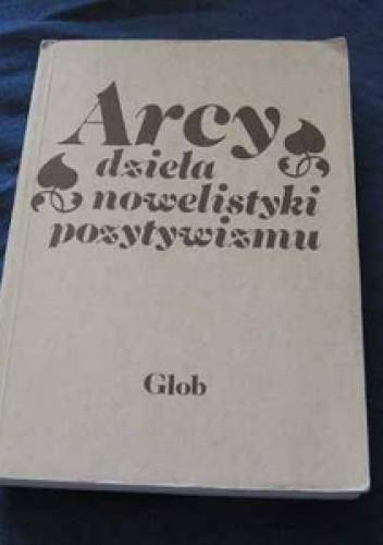 Okładka książki Arcydzieła nowelistyki pozytywizmu