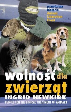Okładka książki Wolność dla zwierząt - prawdziwa historia Animal Liberation Front