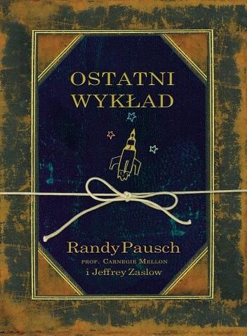 Ostatni wykład - Randy Pausch