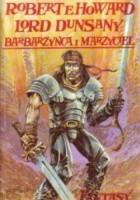 Barbarzyńca i marzyciel: Dwa światy fantasy