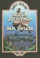 Okładka książki Robur Zdobywca. Pan świata
