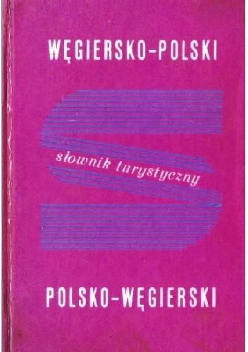 Okładka książki Słownik turystyczny węgiersko-polski, polsko-węgierski