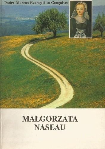 Okładka książki Małgorzata Naseau. Pierwsza Siostra Miłosierdzia