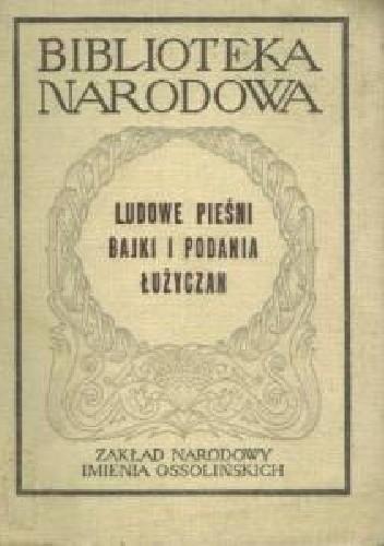 Okładka książki Ludowe pieśni, bajki i podania Łużyczan