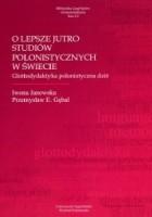 O lepsze jutro studiów polonistycznych w świecie. Glottodydaktyka polonistyczna dziś