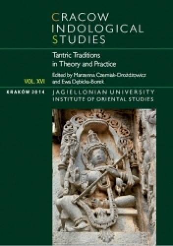 Okładka książki Cracow Indological Studies 2014. Vol. XVI. Tantric Traditions in Theory and Practice