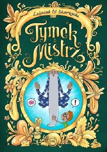 Okładka książki Tymek i Mistrz tom 3 - wydanie zbiorcze