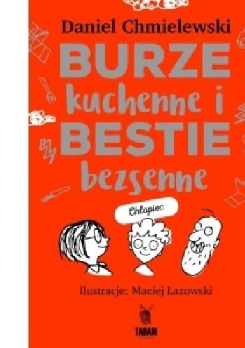 Okładka książki Burze kuchenne i bestie bezsenne/ chłopiec