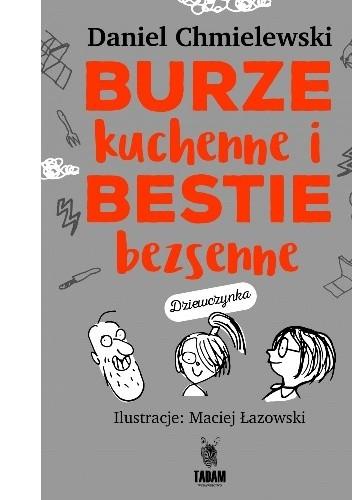 Okładka książki Burze kuchenne i bestie bezsenne/ dziewczynka