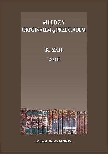 Okładka książki Między Oryginałem a Przekładem. Vol. XXII (2016), nr 4 (34). Norma w przekładzie. Cz. 2