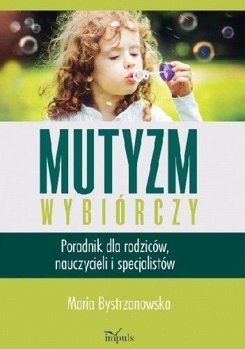 Okładka książki Mutyzm wybiórczy. Poradnik dla rodziców, nauczycieli i specjalistów