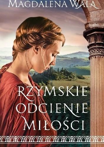 Okładka książki Rzymskie odcienie miłości