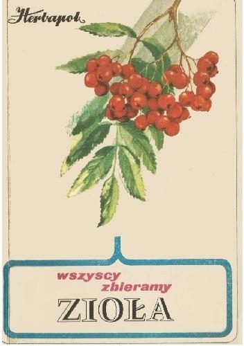 Okładka książki Wszyscy zbieramy zioła