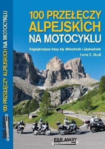 Okładka książki 100 przełęczy alpejskich na motocyklu.