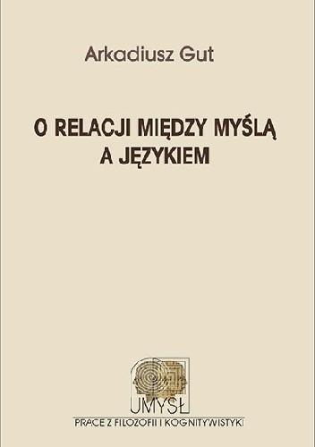 Okładka książki O relacji między myślą a językiem