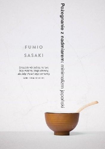 Okładka książki Pożegnanie z nadmiarem: minimalizm japoński