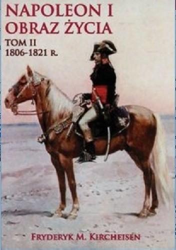 Okładka książki Napoleon I. Obraz życia. Tom II