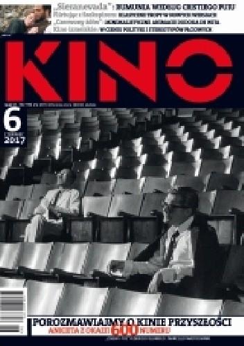 Okładka książki Kino, nr 6 / czerwiec 2017