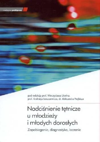 Okładka książki Nadciśnienie tętnicze u młodzieży i młodych dorosłych - zapobieganie, diagnostyka, leczenie