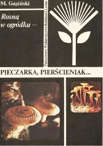 Okładka książki Rosną w ogródku - pieczarka, pierścieniak...