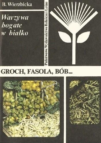 Okładka książki Warzywa bogate w białko. Groch, fasola, bób...