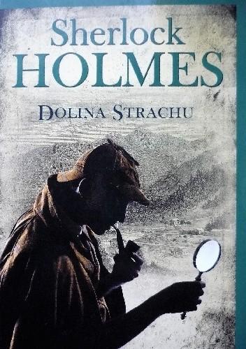 Okładka książki Sherlock Holmes. Dolina Strachu