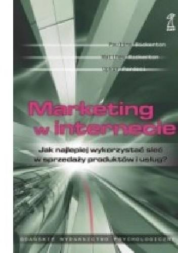Okładka książki Marketing w internecie. Jak najlepiej wykorzystać sieć w sprzedaży produktów i usług