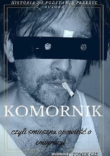 Okładka książki KOMORNIK czyli śmieszna opowieść o emigracji