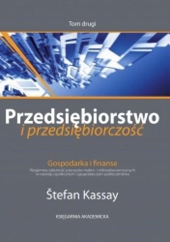 Okładka książki Przedsiębiorstwo i przedsiębiorczość. T. II. Gospodarka i finanse: wzajemna zależność procesów makro- i mikroekonomicznych w rozwoju społecznym i gospodarczym społeczeństwa