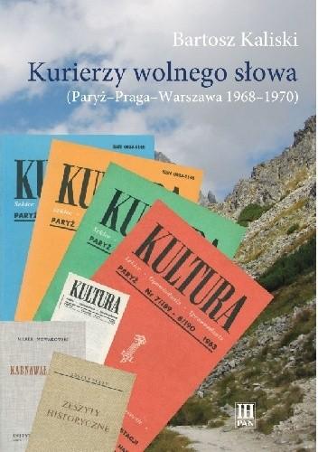 Okładka książki Kurierzy wolnego słowa (Paryż-Praga-Warszawa 1968-1970)