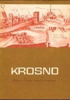 Krosno. Studia z dziejów miasta i regionu (do roku 1918) T. 1