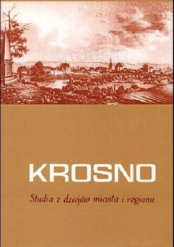 Okładka książki Krosno. Studia z dziejów miasta i regionu. T. 3