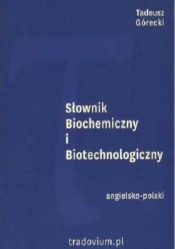 Okładka książki Słownik Biochemiczny i Biotechnologiczny