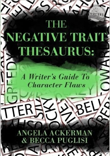 Okładka książki The Negative Trait Thesaurus: A Writer's Guide to Character Flaws