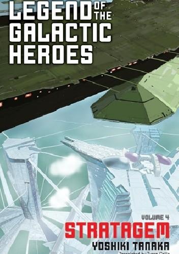 Okładka książki Legend of the Galactic Heroes, Vol. 4: Stratagem