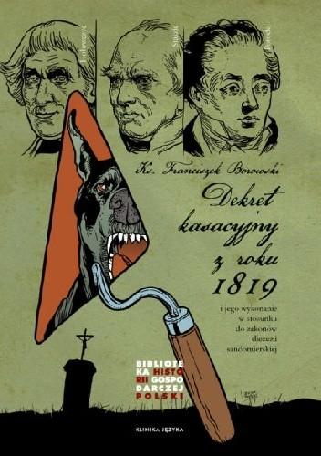 Okładka książki Dekret kasacyjny z roku 1819 i jego wykonanie w stosunku o zakonów diecezji