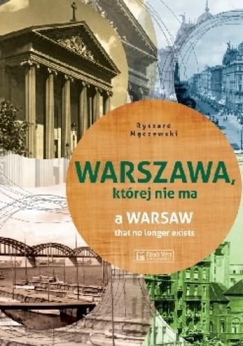 Okładka książki Warszawa, której nie ma (A Warsaw that no longer exists)