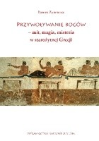 Przywoływanie bogów – mit, magia, misteria w starożytnej Grecji