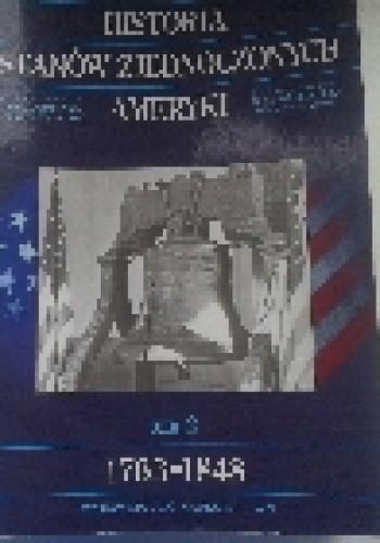 Okładka książki Historia Stanów Zjednoczonych 1763-1848