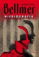 Bellmer. Niebiografia