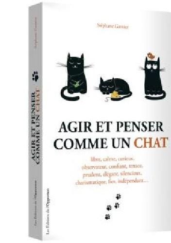 Okładka książki Agir et penser comme un chat