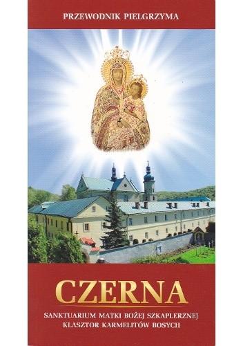 Okładka książki Czerna. Sanktuarium Matki Bożej Szkaplerznej. Klasztor Karmelitów Bosych.