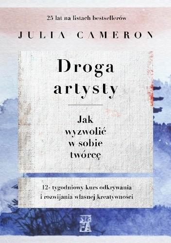 Okładka książki Droga artysty. Jak wyzwolić w sobie twórcę
