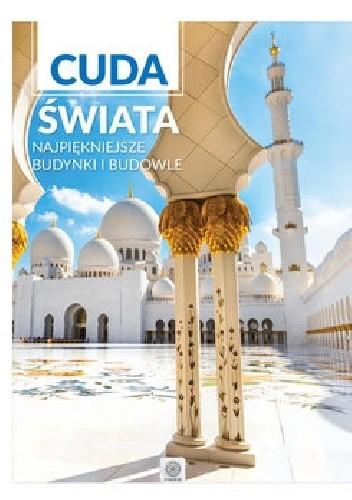 Okładka książki Cuda świata najpiękniejsze budynki i budowle