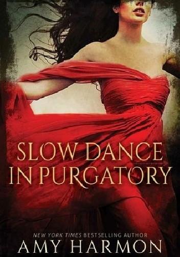 Okładka książki Slow Dance in Purgatory