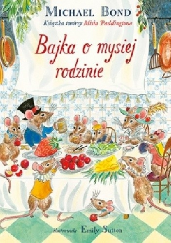 Okładka książki Bajka o mysiej rodzinie