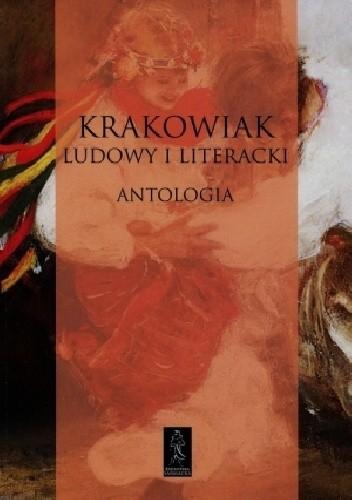 Okładka książki Krakowiak ludowy i literacki. Antologia