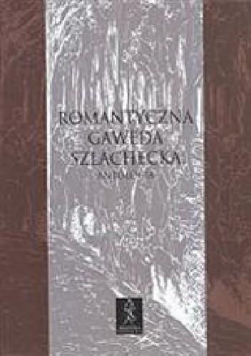 Okładka książki Romantyczna gawęda szlachecka. Antologia