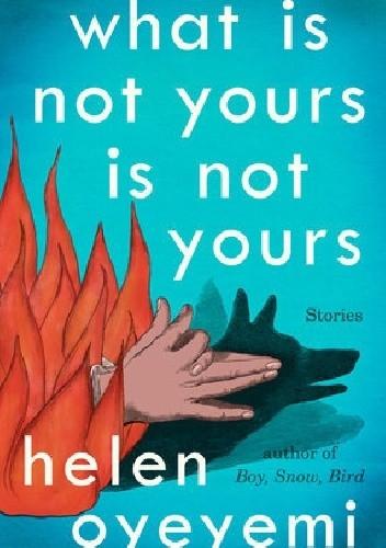 Okładka książki What is Not Yours is Not Yours