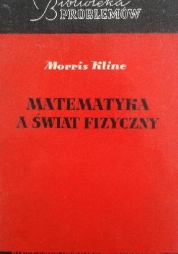 Okładka książki MATEMATYKA A ŚWIAT FIZYCZNY